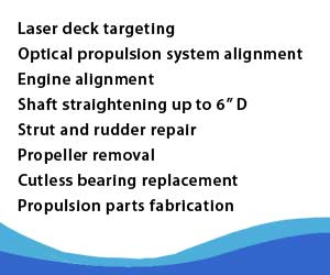 laser deck targeting, engine alignment, shaft straightening, strut repair, rudder repair, propeller removal, cutless bearing replacement, propulsion parts fabrication